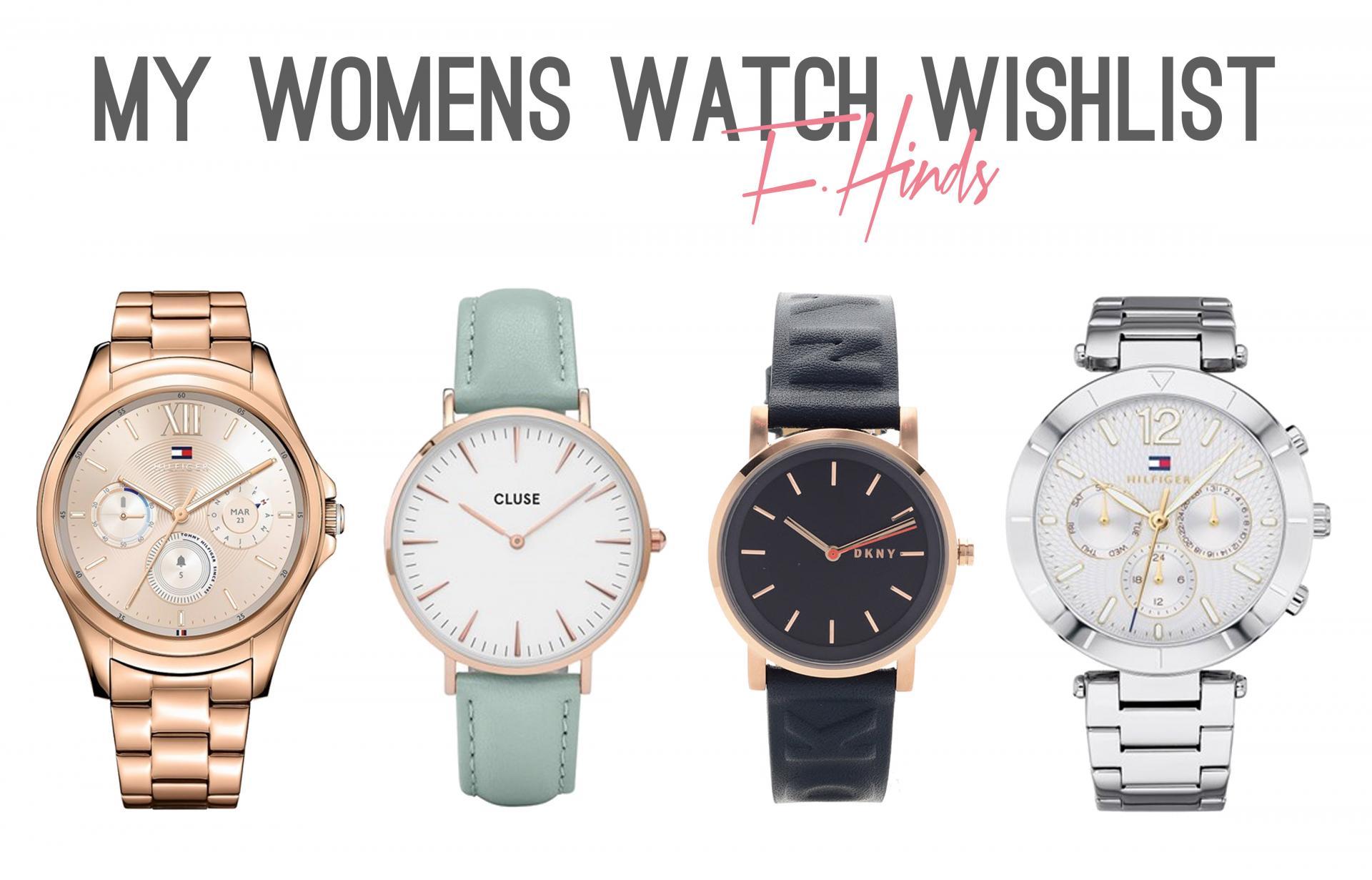 My Woman's Watch Wishlist with F.hinds Jewellers - Rachel Nicole UK Blogger
