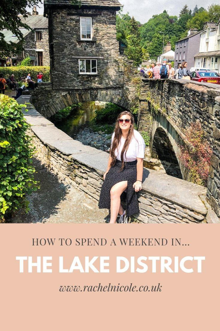 A Weekend In the Lake District - The Perfect Itinerary